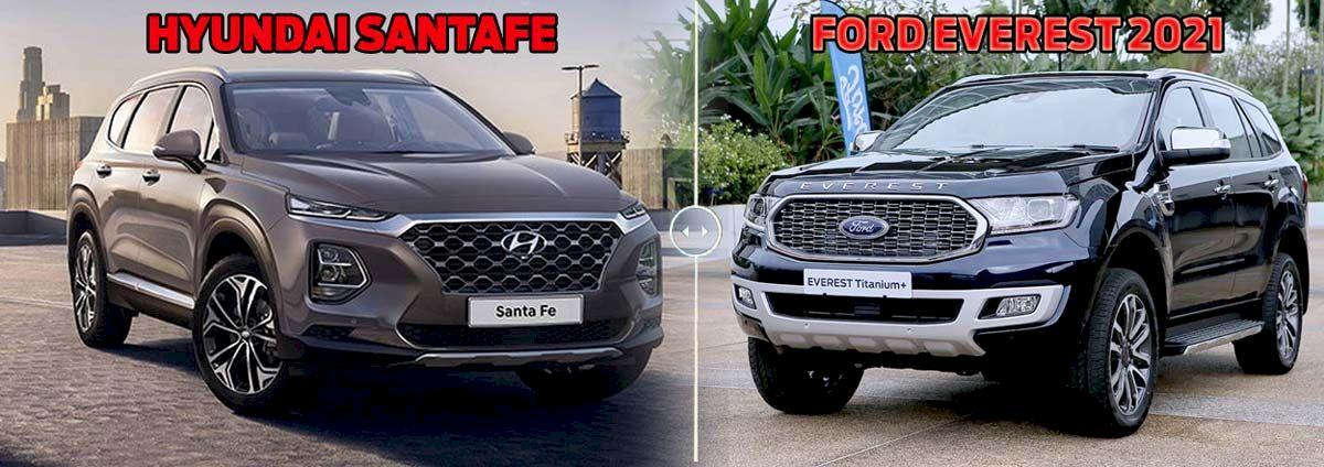 So sánh Ford Everest 2021 và Hyundai SantaFe 2021